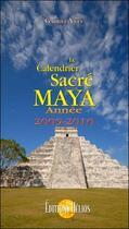 Couverture du livre « Calendrier sacré maya (2009-2010) » de Gabriel Yves aux éditions Helios