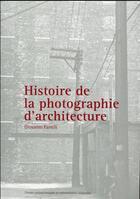 Couverture du livre « Histoire de la photographie d'architecture » de Giovanni Fanelli aux éditions Ppur