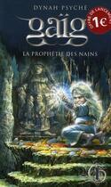 Couverture du livre « Gaïg t.1 ; la prophétie des nains » de Dynah Psyche aux éditions Michel Quintin