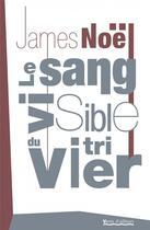 Couverture du livre « Le sang visible du vitrier » de James Noel aux éditions Vents D'ailleurs
