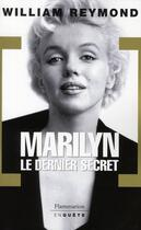 Couverture du livre « Marilyn, le dernier secret » de William Reymond aux éditions Flammarion