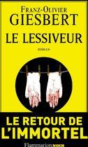 Couverture du livre « Le lessiveur » de Franz-Olivier Giesbert aux éditions Flammarion
