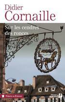 Couverture du livre « Sur les cendres des ronces » de Didier Cornaille aux éditions Presses De La Cite