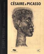Couverture du livre « Césaire & Picasso ; corps perdu histoire d'une rencontre » de Anne Egger aux éditions Herve Chopin
