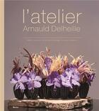 Couverture du livre « L'atelier Arnauld Delheille » de Collectif aux éditions Editions Racine