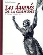 Couverture du livre « Les damnés de la Commune T.2 ; ceux qui n'étaient rien » de Raphael Meyssan aux éditions Delcourt