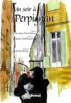 Couverture du livre « Un soir à Perpignan » de Jean-Paul Pelras aux éditions Privat