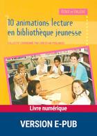 Couverture du livre « 10 animations lecture en bibliothèque jeunesse » de Collectif aux éditions Retz