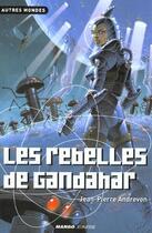 Couverture du livre « Les Rebelles De Gandahar » de Jean-Pierre Andrevon aux éditions Mango
