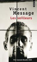 Couverture du livre « Les veilleurs » de Vincent Message aux éditions Points