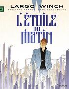 Couverture du livre « Largo Winch T.21 ; l'étoile du matin » de Eric Giacometti et Philippe Francq aux éditions Dupuis