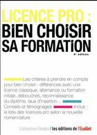 Couverture du livre « Licence pro : bien choisir sa formation (4e édition) » de Sarah Masson aux éditions L'etudiant
