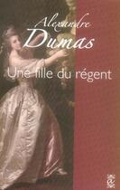 Couverture du livre « Une fille du Régent » de Alexandre Dumas aux éditions Alteredit