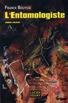 Couverture du livre « L'entomologiste » de Franck Bouysse aux éditions Lucien Souny