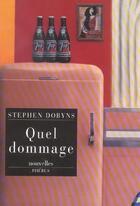 Couverture du livre « Quel dommage » de Stephen Dobyns aux éditions Phebus