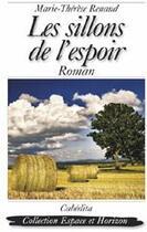 Couverture du livre « Les sillons de l'espoir » de Marie-Therese Renaud aux éditions Cabedita