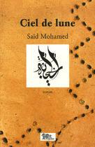 Couverture du livre « Ciel de lune » de Said Mohamed aux éditions Arganier