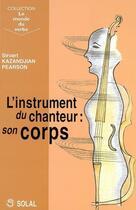 Couverture du livre « L'instrument du chanteur : son corps » de Sirvart Kazandjian-Pearson aux éditions Solal