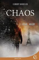 Couverture du livre « Chaos t.1 ; ceux qui n'oublient pas » de Bouhelier Clement aux éditions Critic