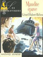 Couverture du livre « Maudite Epave » de Gerard Hubert-Richou et Regis Parenteau-Denoel aux éditions Magnard