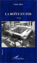 Couverture du livre « Boîte en fer » de Charles Bilas aux éditions L'harmattan