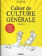 Couverture du livre « Cahier de culture générale t.2 » de Cedric Hernandez aux éditions Editions Esi