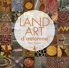 Couverture du livre « Land art d'automne » de Marc Pouyet aux éditions Plume De Carotte