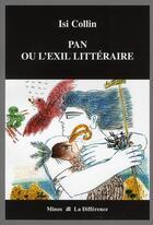 Couverture du livre « Pan ou l'exil littéraire » de Collin Isi aux éditions La Difference