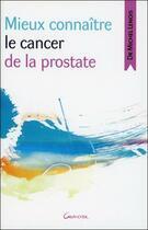 Couverture du livre « Mieux connaître le cancer de la prostate » de Michel Lenois aux éditions Grancher