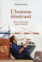 Couverture du livre « L'homme itinérant ; avec l'autre pour seul richesse » de Romain Potocki aux éditions Presses De La Renaissance