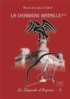 Couverture du livre « La derniere bataille tome 2 - la derniere prophetie » de Sonnefraud-Dobral M. aux éditions Les Sentiers Du Livre