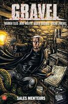 Couverture du livre « Gravel t.1 ; sales menteurs » de Raulo Caceres et Mike Wolfer et Oscar Jimenez et Warren Ellis aux éditions Panini