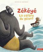 Couverture du livre « Zékéyé ; la colère du géant » de Nathalie Dieterle aux éditions Hachette