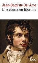 Couverture du livre « Une éducation libertine » de Jean-Baptiste Del Amo aux éditions Gallimard