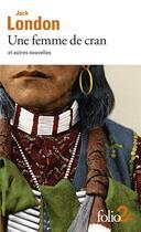 Couverture du livre « Une femme de cran et autres nouvelles » de Jack London aux éditions Gallimard