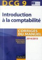 Couverture du livre « DCG 9 ; introduction à la comptabilité ; corrigés du manuel (6e édition) » de Charlotte Disle et Robert Maeso et Michel Meau aux éditions Dunod