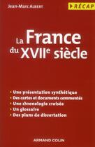 Couverture du livre « La France du XVIIe siècle » de Jean-Marc Albert aux éditions Armand Colin