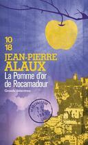 Couverture du livre « La pomme d'or de Rocamadour » de Jean-Pierre Alaux aux éditions 10/18