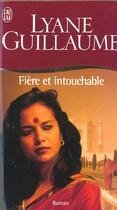 Couverture du livre « Fiere et intouchable » de Lyane Guillaume aux éditions J'ai Lu