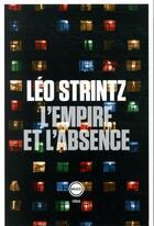 Couverture du livre « L'empire et l'absence » de Leo Strintz aux éditions Inculte