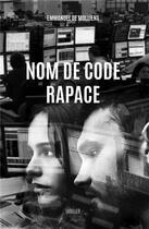 Couverture du livre « Nom de code rapace » de Emmanuel De Molliens aux éditions Iggybook