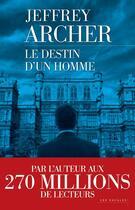 Couverture du livre « Le destin d'un homme » de Jeffrey Archer aux éditions Les Escales