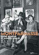 Couverture du livre « Montparnasse entre bohème et années folles ; 100 photos de légende » de Olivier Renault aux éditions Parigramme