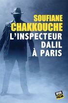 Couverture du livre « L'inspecteur Dalil à Paris » de Soufiane Chakkouche aux éditions Jigal
