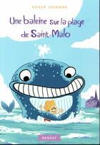 Couverture du livre « Une baleine sur la plage de Saint-Malo » de Roger Judenne aux éditions Rageot