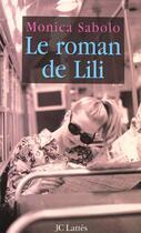 Couverture du livre « Le roman de lili » de Monica Sabolo aux éditions Lattes