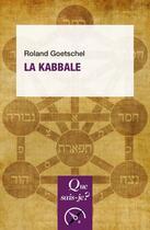 Couverture du livre « La kabbale » de Roland Goetschel aux éditions Que Sais-je ?