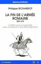 Couverture du livre « La Fin De L'Armee Romaine (284-476) » de Philippe Richardot aux éditions Economica