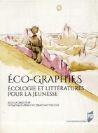 Couverture du livre « Éco-graphies ; écologie et littératures pour la jeunesse » de Nathalie Prince aux éditions Pu De Rennes