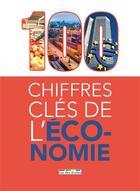 Couverture du livre « 100 chiffres clés de l'économie » de Michel Robichez aux éditions Rue Des Ecoles